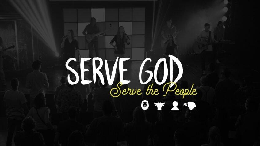 Serve God Serve The People